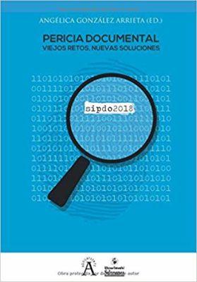 Nueva obra de consulta: «Pericia Documental: viejos retos, nuevas soluciones»